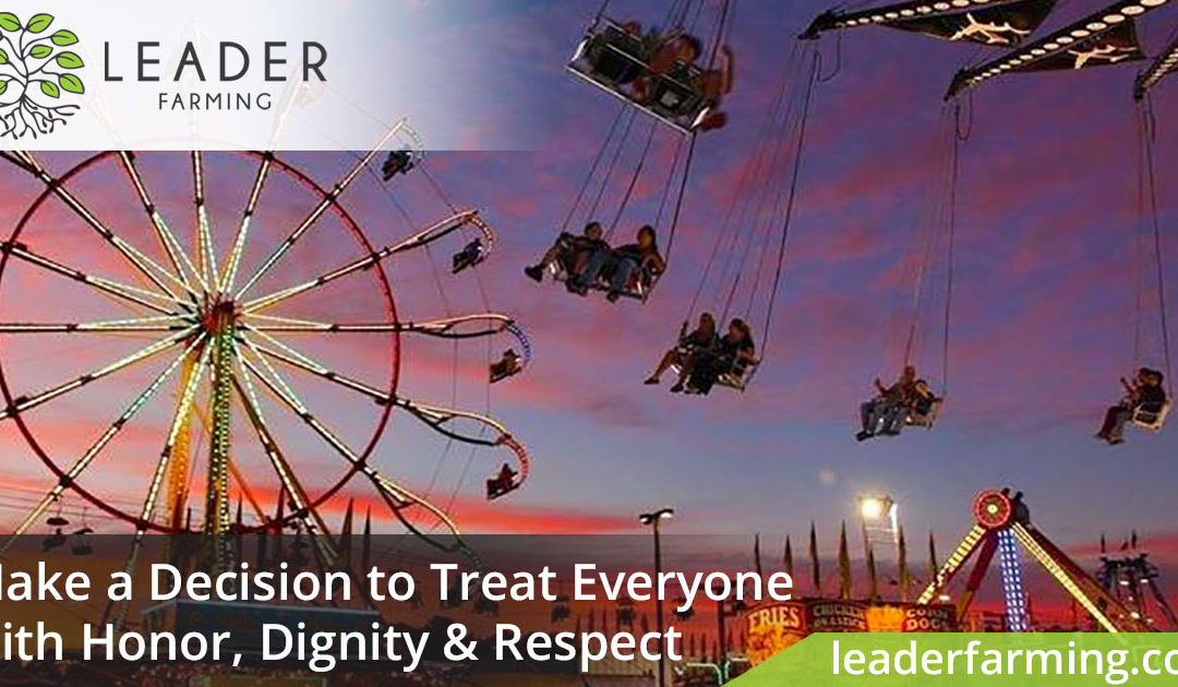 Make a Decision to Treat Everyone with Honor, Dignity, and Respect