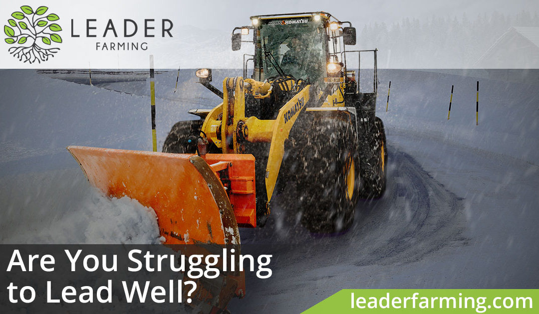 Are You Struggling to Lead Well?